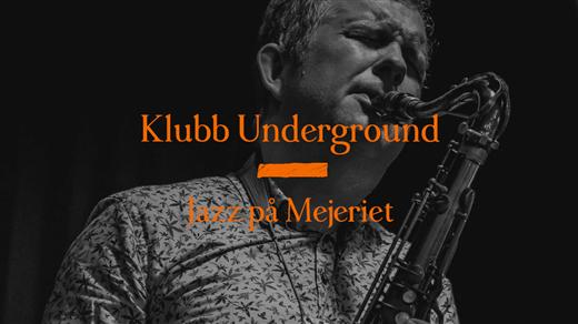 Bild för Jazzklubben Underground — Fredrik Ljungkvist mfl, 2020-04-01, Mejeriet