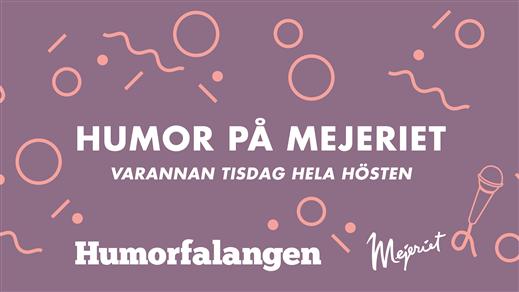 Bild för Humorfalangen — 25/9, 2018-09-25, Mejeriet