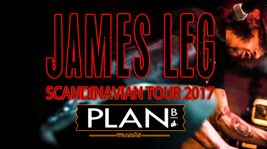 Bild för JAMES LEG - SCANDINAVIAN TOUR 2017, 2017-03-18, Plan B