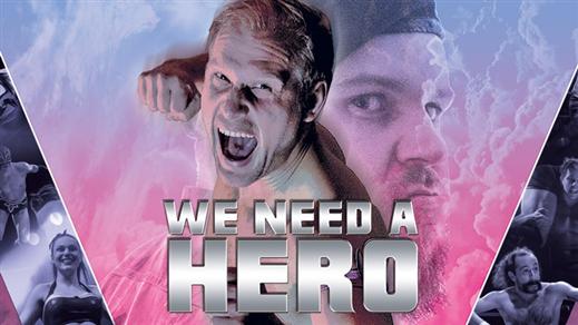Bild för We need a hero/Wrestling!, 2020-01-25, Moriska Paviljongen