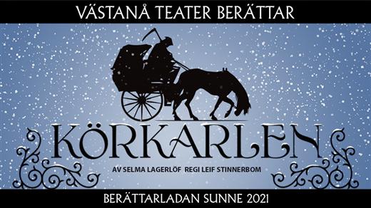 Bild för Körkarlen PREMIÄR, 2021-06-26, Berättarladan