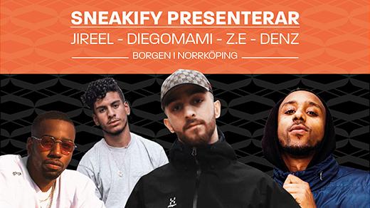 Bild för Sneakify presenterar Jireel-Diegomami-Denz-ZE, 2018-11-03, Borgen Norrköping