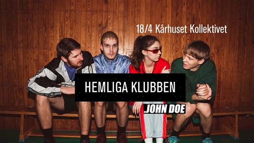 Bild för Hemliga Klubben • John Doe • Kårhuset Kollektivet, 2020-09-17, Kårhuset Kollektivet