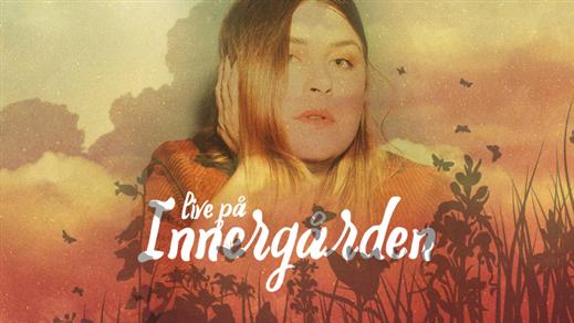 Bild för Linnea Henriksson - Live på Innergården, 2018-08-24, Nöjesfabriken
