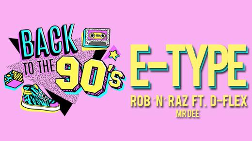Bild för Back to the 90s E-Type + Rob´N´Raz ft D-Flex, 2020-02-07, RESTAURANG TRÄDGÅR'N