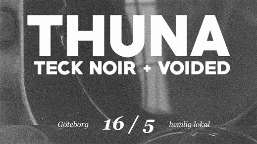 Bild för Thuna, Teck Noir + Voided, 2020-10-31, Hemligheten