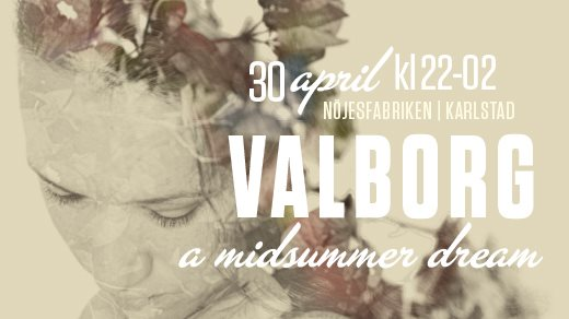 Bild för VALBORG - a midsummer dream - 30 april, 2018-04-30, Nöjesfabriken