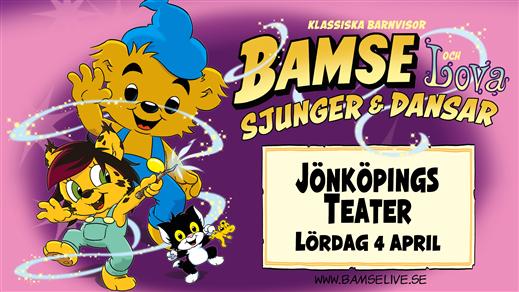 Bild för BAMSE och Lova Sjunger & Dansar | 11:00, 2020-09-13, Jönköpings Teater