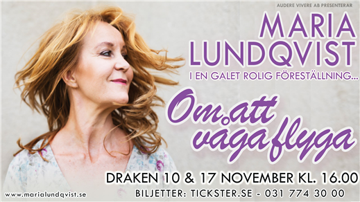 Bild för Maria Lundqvist - Om att våga flyga, 2019-11-10, Draken (M)