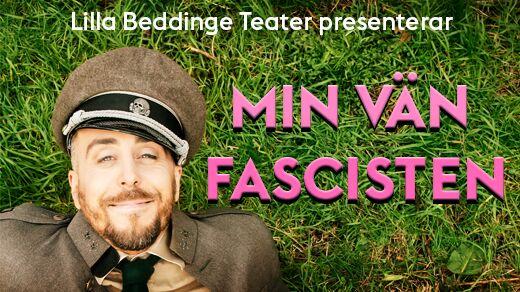 Bild för Min Vän Fascisten, 2019-07-19, Lilla Beddinge Teater