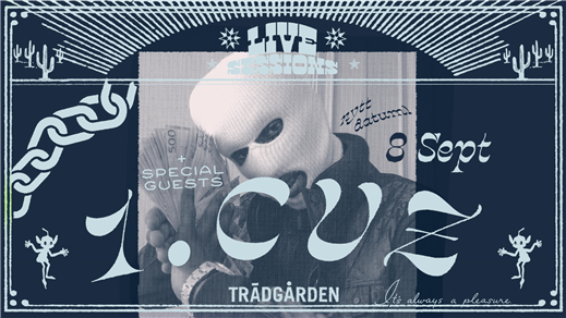 Bild för 1.Cuz & Special Guests (21 års åldersgräns), 2021-09-08, Trädgården