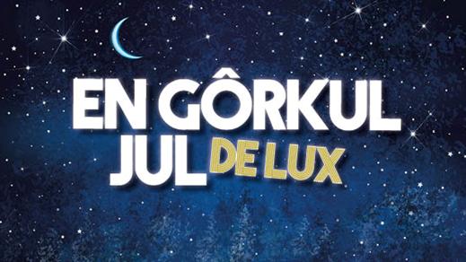 Bild för En Gôrkul Jul De Lux, 7 dec, 2019-12-07, Stora Halla