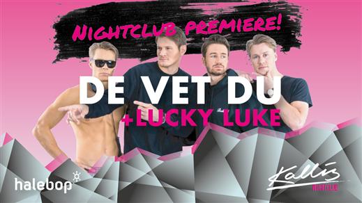 Bild för Nightclub Premiere - De Vet du!, 2017-07-15, Kallis