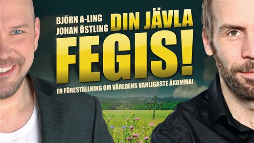 Bild för DIN JÄVLA FEGIS! 24/3, 2017-03-24, Hebeteatern, Folkets Hus Kulturhuset