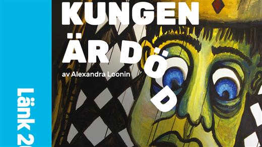 Bild för Kungen är död, 2020-03-25, Teater 16:s Scen