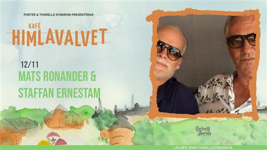 Bild för Mats Ronander & Staffan Ernestam, 2021-11-12, Kafé Himlavalvet