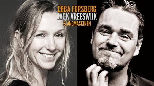 Bild för EBBA FORSBERG, JACK VREESWIJK & ÅNGMASKINEN 11/4, 2019-04-11, Hebeteatern, Folkets Hus Kulturhuset