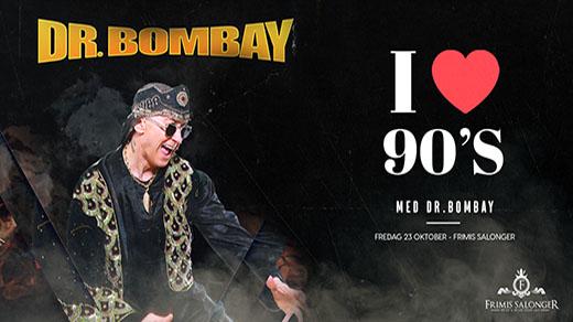 Bild för I Love 90s - Dr Bombay, 2020-10-23, Frimis Salonger