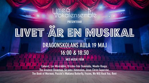 Bild för Umeå vokalensemble - Livet är en musikal, 2019-05-19, Dragonskolans aula