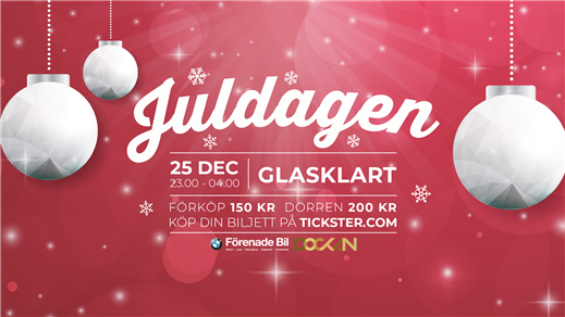 Bild för Juldagen 25/12 @ Dockan, Glasklart, 2018-12-25, Glasklart Malmö