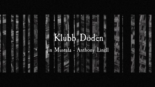 Bild för Klubb Döden: Jin Mustafa + Anthony Linell, 2019-09-21, Inkonst