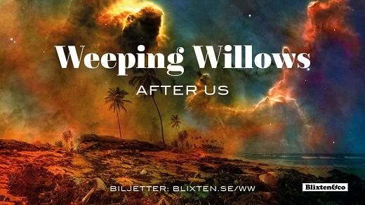 Bild för Weeping Willows - After us, 2019-11-01, Conventum Kongress