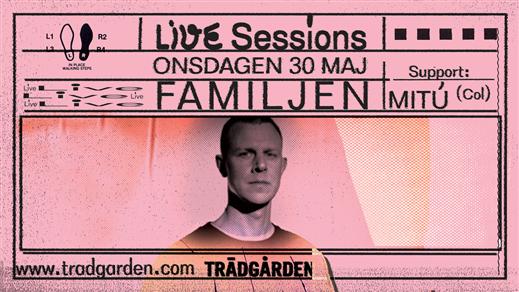 Bild för Live Sessions: Familjen + Mitú, 2018-05-30, Trädgården