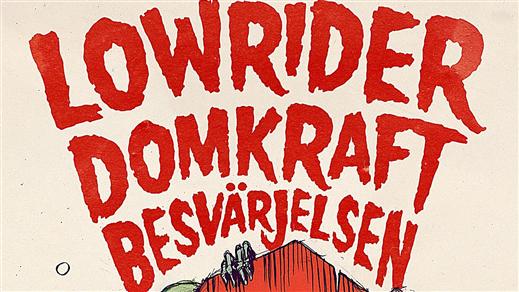 Bild för DOMKRAFT + BESVÄRJELSEN + LOWRIDER, 2019-11-30, Hus 7