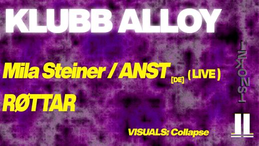 Bild för Klubb Alloy: Mila Steiner/Anst + Røttar, 2019-08-31, Inkonst