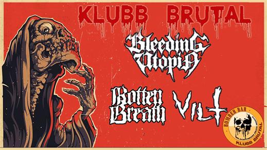 Bild för Bleeding Utopia & Rotten breath  & Vilt, 2019-05-25, Bomber Bar Motala