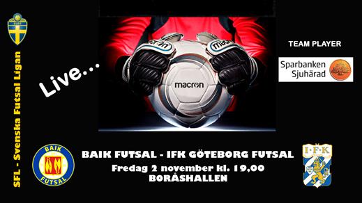 Bild för BAIK Futsal - IFK Göteborg Futsal, 2018-11-02, Boråshallen