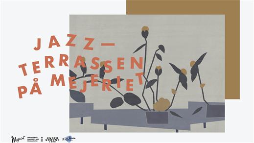 Bild för Jazzterrassen på Mejeriet, 2021-08-06, Mejeriet