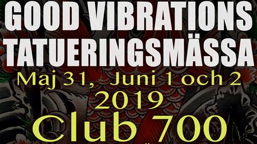 Bild för GOOD VIBRATION TATTOO MEETING, 2019-05-31, CLUB 700