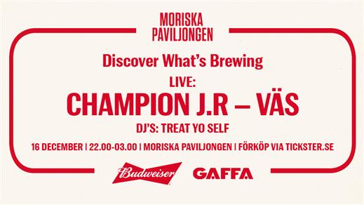 Bild för Discover What's Brewing: Champion JR Live, 2017-12-16, Moriska Paviljongen