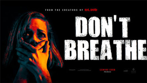 Bild för Don't Breathe (Sal2 fr15 Kl.21:00 1h28min), 2016-09-12, Saga Salong 2