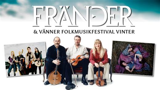 Bild för Fränder & Vänner Folkmusikfestival Vinter 2020, 2020-03-07, Kulturoasen