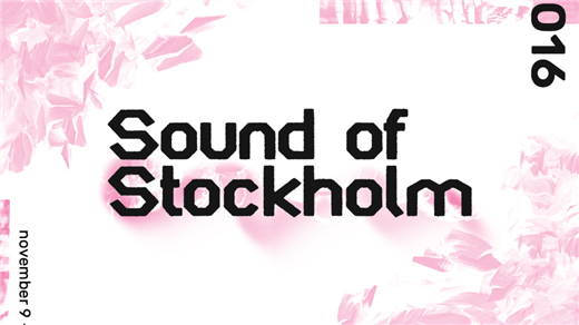 Bild för Sound of Stockholm 9-13 November 2016, 2016-11-09, Kulturhuset, Fylkingen, Bonniers Konsthall, Under Bron, Debaser Medis