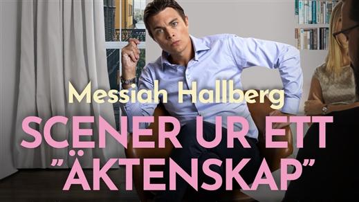 Bild för Messiah Hallberg, Scener ur ett äktenskap! 20.30, 2020-09-27, The Steam Hotel