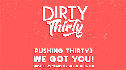 Bild för PREMIÄR: DIRTY THIRTY : #Pushing Thirty We Got You, 2018-04-06, Slaktkyrkan