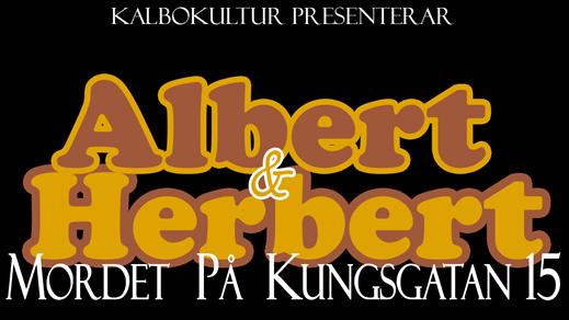 Bild för Albert & Herbert - Mordet på Kungsgatan 15, 2019-03-10, Teater Bråddgatan 34