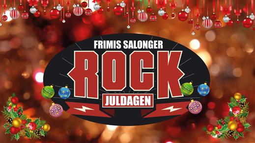 Bild för Rockjuldagen, 2018-12-25, Frimis Salonger Örebro