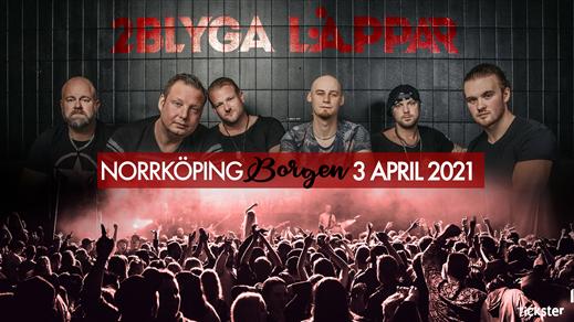 Bild för 2 Blyga Läppar, 2021-04-03, Borgen Norrköping
