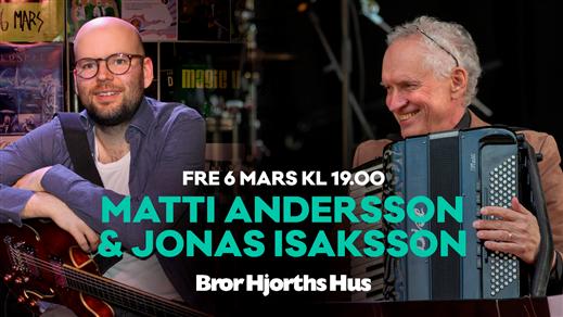 Bild för Matti Andersson & Jonas Isaksson, 2020-03-06, Bror Hjorths Hus