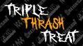 Triple Thrash Treat
