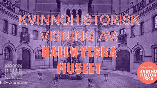 Bild för Kvinnohistorisk visning av: Hallwylska museet, 2021-03-24, Hallwylska museet