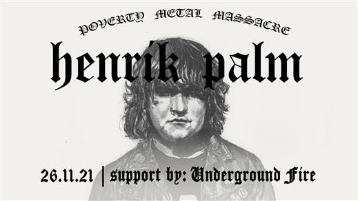 Bild för Henrik Palm + Underground Fire, 2021-11-26, Nöjesfabriken