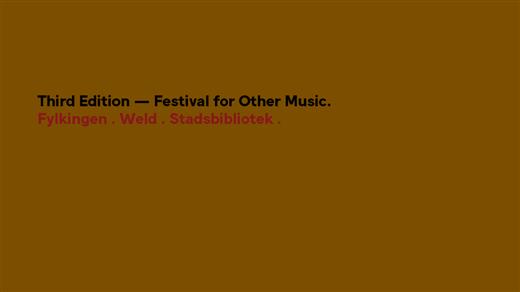 Bild för Third Edition Festival for Other Music, 2018-02-08, Fylkingen