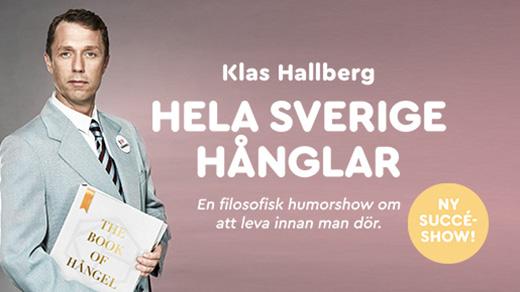 Bild för Klas Hallberg – Hela Sverige hånglar, 2018-10-15, UKK - Stora salen