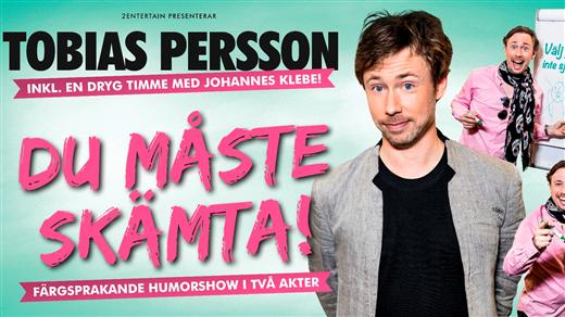Bild för TOBIAS PERSSON - DU MÅSTE SKÄMTA!, 2016-10-27, Hebeteatern, Folkets Hus Kulturhuset