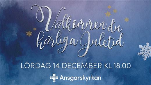 """Bild för """"Välkommen du härliga juletid"""", 2019-12-14, Ansgarskyrkan"""
